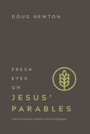 Fresh Eyes on Jesus Parables