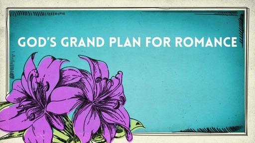 God's Grand Plan for Romance