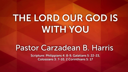 THE LORD OUR GOD IS WITH YOU
