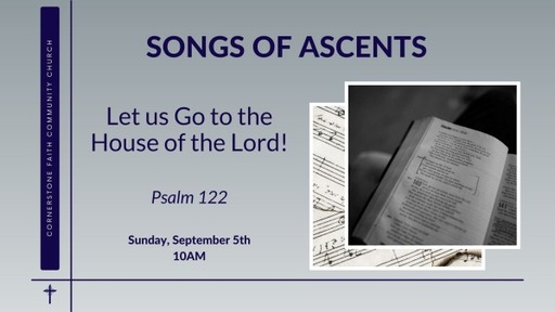 September 5, 2021 - Let us Go to the House of the Lord!