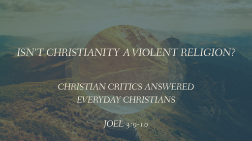 Isn't Christianity a Violent Religion?