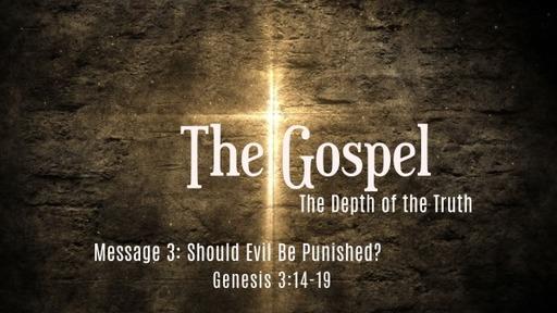 The Gospel: Should Evil Be Punished?