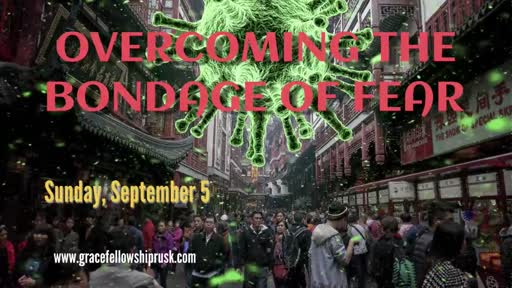 2021.09.05 AM Overcoming the Bondage of Fear (Pastor E. Keith Hassell)