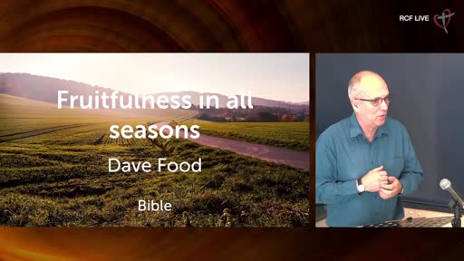 RCF 050921 - Communion Service - Dave Food - Fruitfulness in all seasons