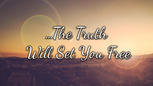 ...The Truth Will Set You Free