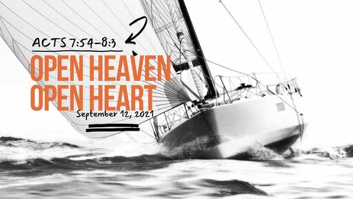 Acts 7:54-8:3 Open Heaven Open Heart