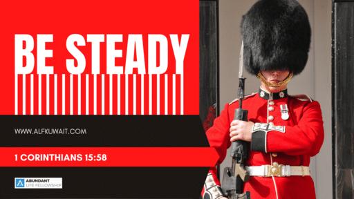Be Steady