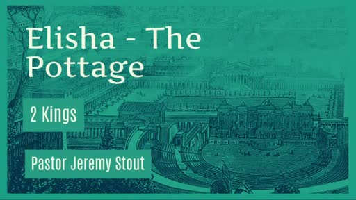 Elisha - The Pottage - 2 Kings 4:38-44