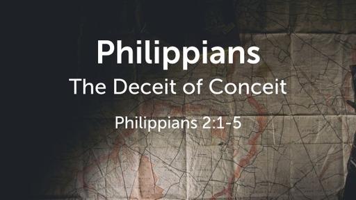 Philippians - The Deceit of Conceit