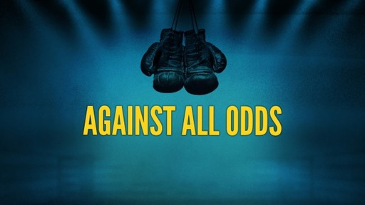 Against All Odds.