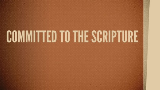 Committed to the Scripture