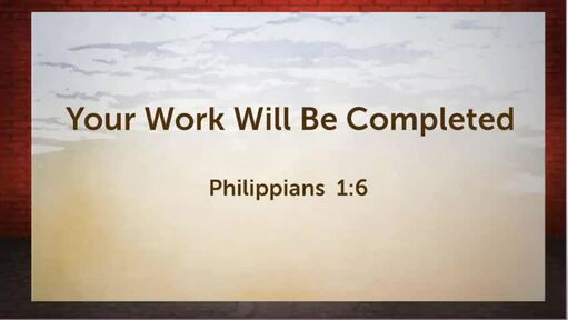 Your Work Will Be Completed