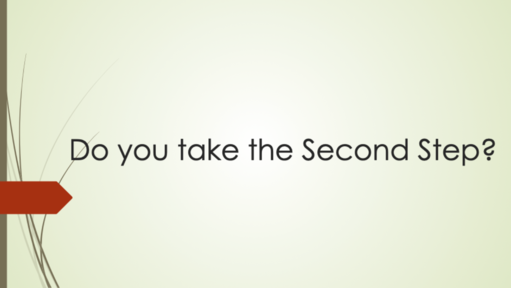 Do You Take the Second Step?