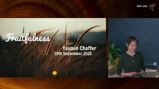 RCF 190921 - Infill Service - Yasmin Chaffer - Fruitfulness