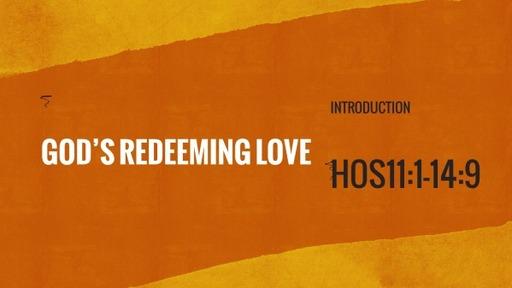 Hosea - God's redeeming love- Pt. IV