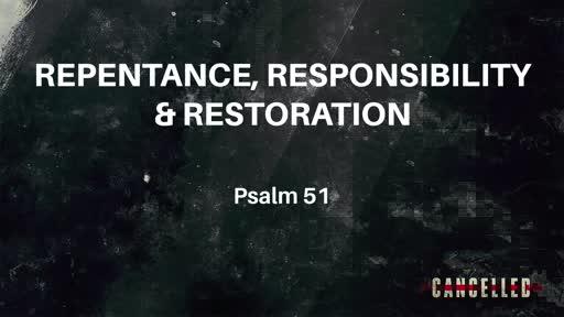 Repentance, Responsibility & Restoration