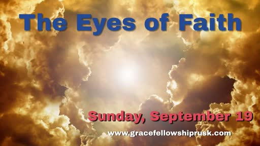 2021.09.19 AM The Eyes of Faith (Pastor E. Keith Hassell)