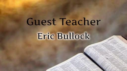 Guest Teacher Eric Bullock