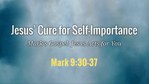 Jesus' Cure for Self-Importance