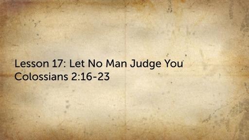 Lesson 17: Let No Man Judge You
