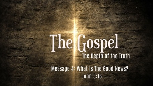 The Gospel: What is the Good News?