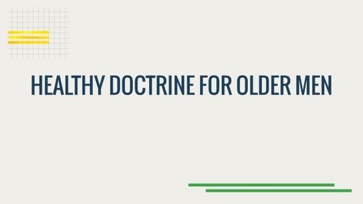 Healthy Doctrine for Older Men
