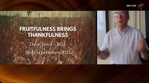 RCF 260921 Teaching Service - Dave Food - Fruitfulness brings Thankfulness