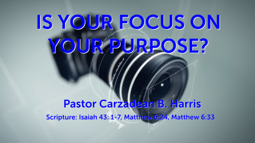 IS YOUR FOCUS ON YOUR PURPOSE?