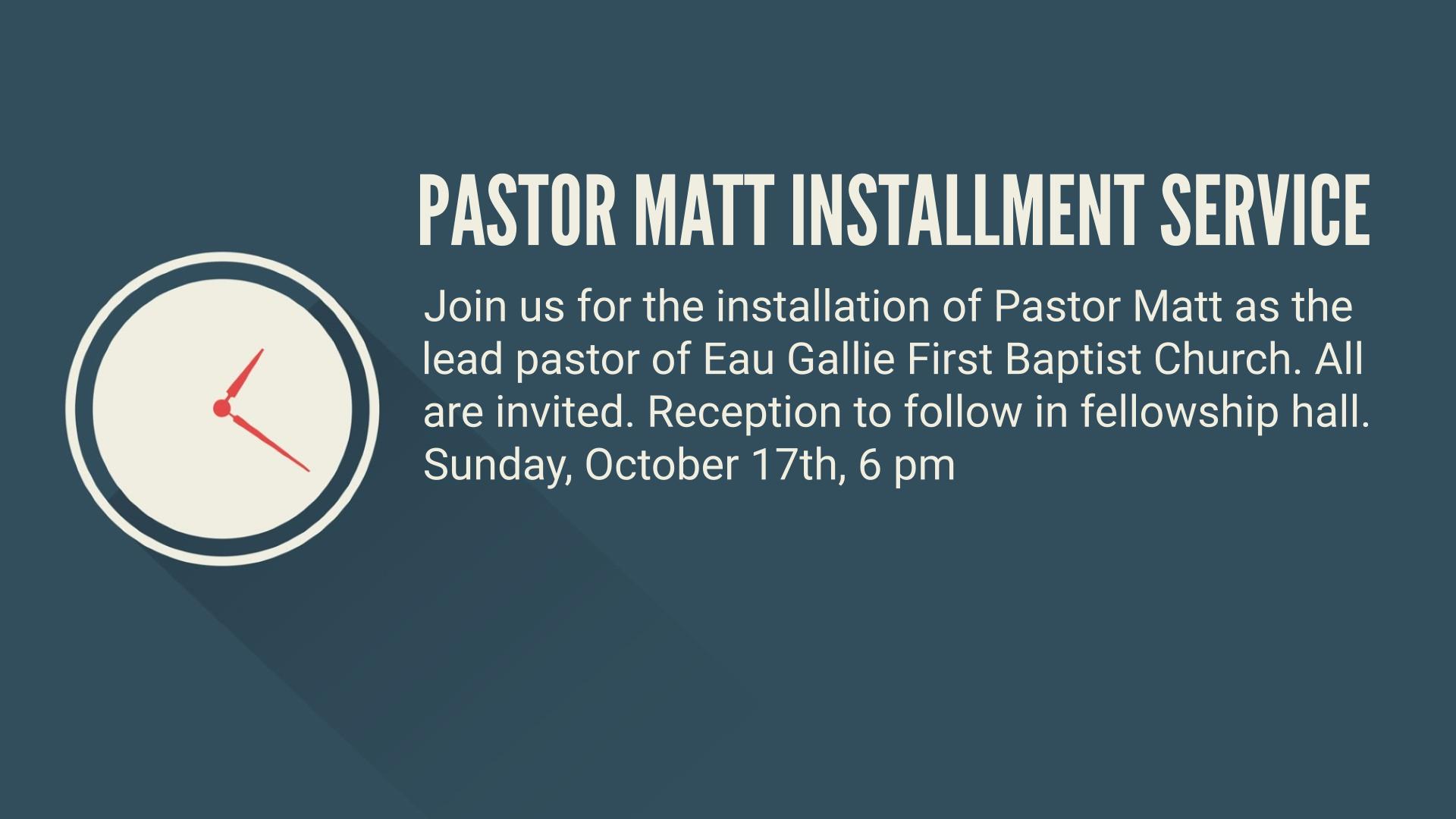 Pastor Matt Installment Service