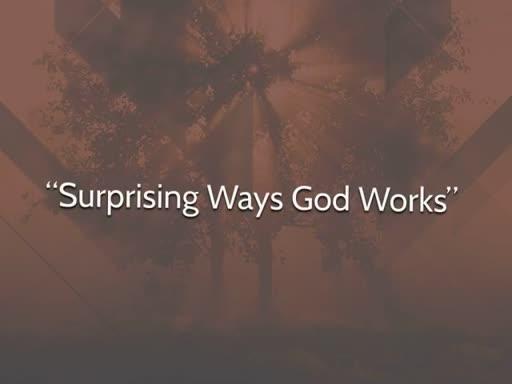 Surprising Ways God Works