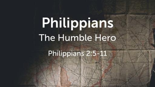 Philippians - The Humble Hero