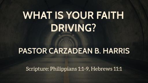 What Is Your Faith Driving?