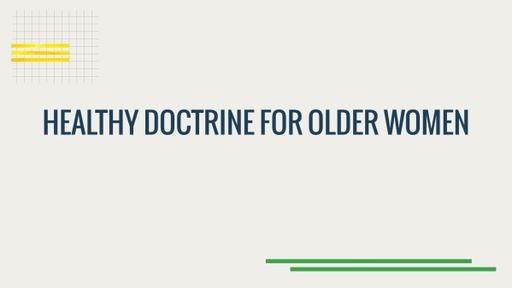 Healthy Doctrine for Older Women