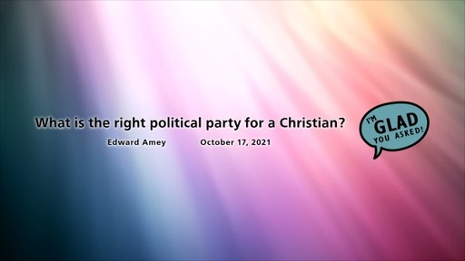 I'm Glad You Asked-What is the Right Political Party for a Christian?