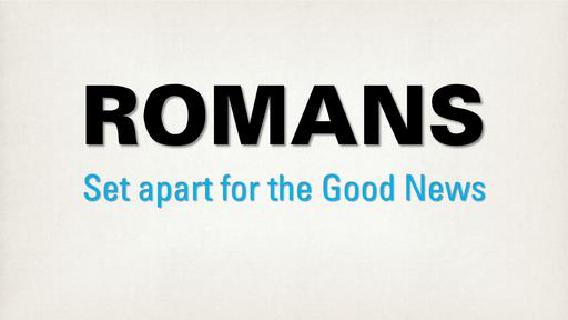 Romans: Set Apart for the Gospel