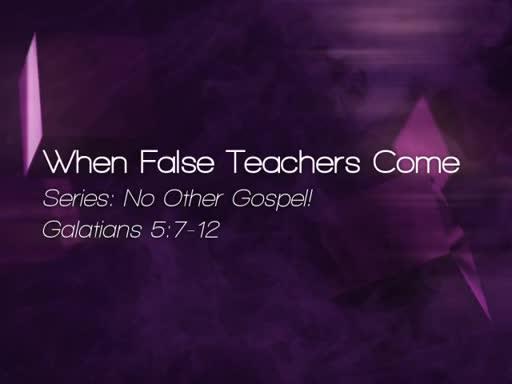 When False Teachers Come - October 23, 2016