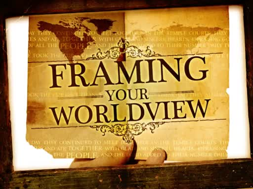 Framing Your Worldview