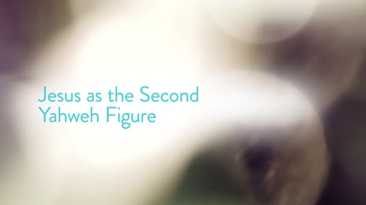 Jesus as the Second Yahweh Figure