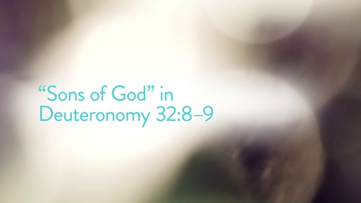 """Sons of God"" in Deuteronomy 32:8–9"