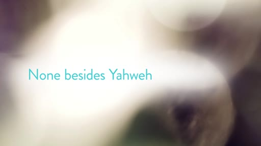 None besides Yahweh