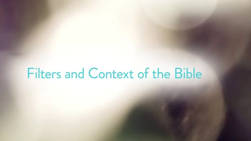 Filters and Context of the Bible