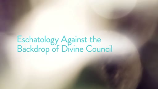 Eschatology Against the Backdrop of Divine Council