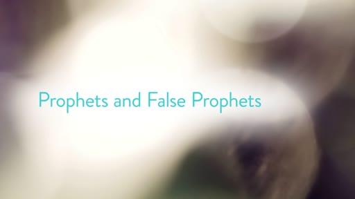 Prophets and False Prophets