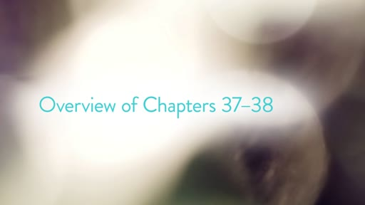 Overview of Chapters 37–38