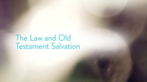 The Law and Old Testament Salvation