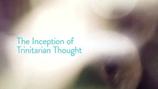 The Inception of Trinitarian Thought