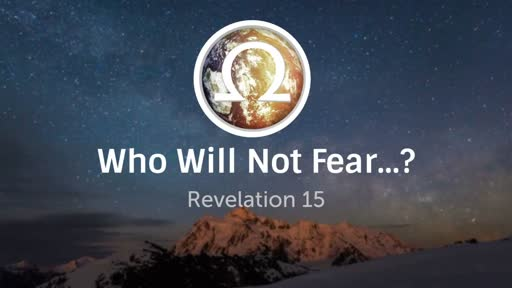Who Will Not Fear...?