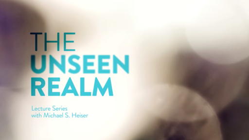 The Unseen Realm Lecture Series