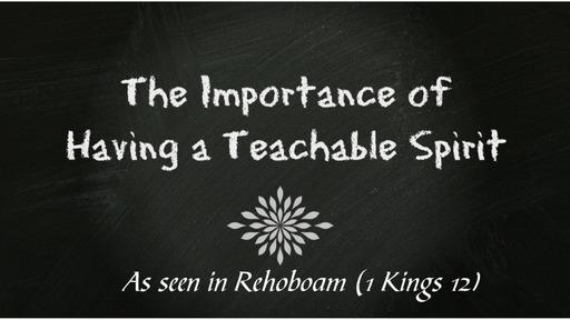 The Importance of Having a Teachable Spirit