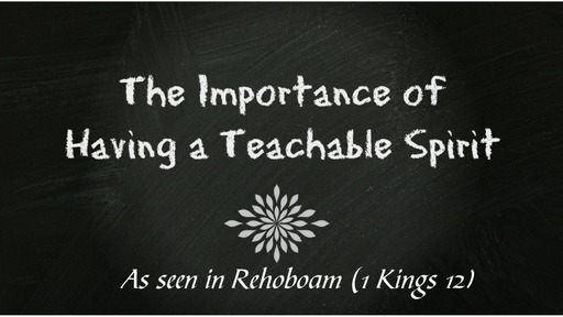 The Importance of Having a Teachable Spirit